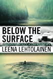 img - for Below the Surface (The Maria Kallio Series) book / textbook / text book