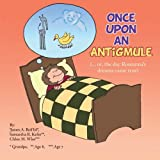 Once upon an Antigmule, J. A. Reiffel and S. R. Kefer, 1477296182