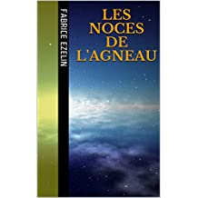 Les Noces de l'Agneau (French Edition)