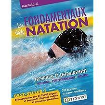 Les fondamentaux de la natation: Technique et entraînement : initiation, perfectionnement, Masters (ARTICLES SANS C) (French Edition)