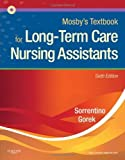 Mosby's Textbook for Long-Term Care Nursing Assistants, 6e by Sorrentino PhD RN, Sheila A. (2010) Paperback