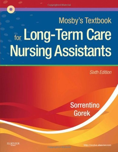 Mosby's Textbook for Long-Term Care Nursing Assistants, 6e by Sorrentino PhD RN, Sheila A. (2010) Paperback by Mosby