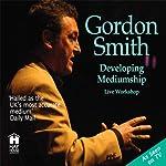 Developing Mediumship with Gordon Smith | Gordon Smith