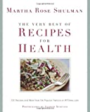 The Very Best of Recipes for Health, Martha Rose Shulman, 1605295736