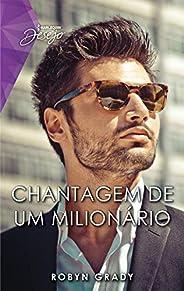 Chantagem de um milionário (Harlequin Desejo Livro 114)