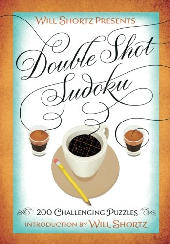 Will Shortz Presents Double Shot Sudoku: 200 Challenging Puzzles ()