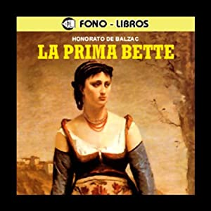 La Prima Bette [Cousin Bette] Audiobook