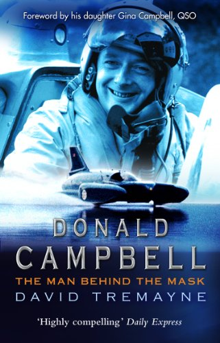 Donald Campbell: The Man Behind The - Thomas Brawn