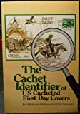 img - for The Cachet Identifier of US Cacheted First Day Covers book / textbook / text book