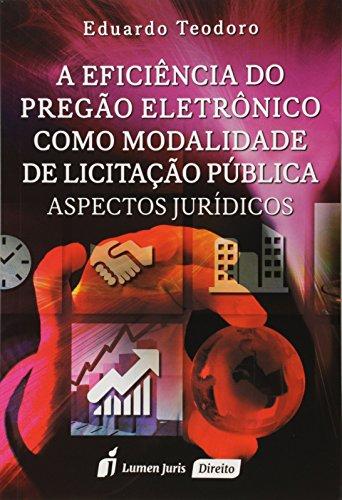 A Eficiência do Pregão Eletrônico Como Modalidade de Licitação Pública. Aspectos Jurídicos 2015