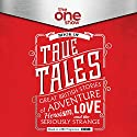 The One Show Book of True Tales: Great British Stories of Adventure, Heroism, Love...and the Seriously Strange Audiobook by  The One Show Narrated by Antonia Beamish