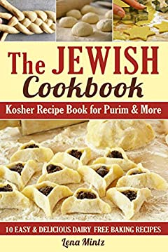 Kosher Recipe Book for Purim & More: 10 easy and delicious dairy free baking recipes (The Jewish Cookbook 1)