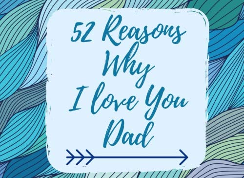 52 Reasons Why I Love You Dad: Why