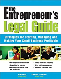 The Entrepreneur's Legal Guide: Strategies for Starting, Managing, and Making Your Small Business Profitable (Legal Survival Guides) from Sphinx Publishing