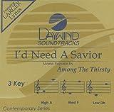 I'd Need A Savior [Accompaniment/Performance Track]
