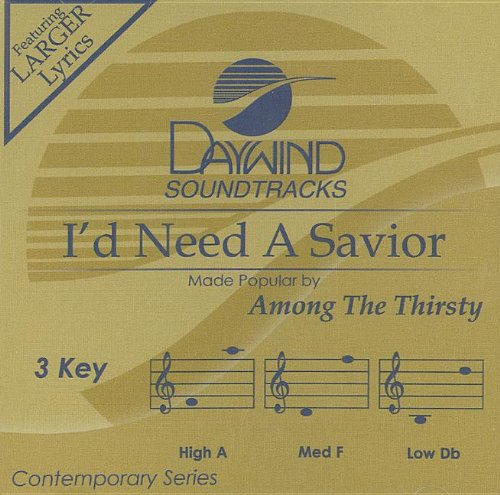 I'd Need A Savior [Accompaniment/Performance Track] by Daywind Records