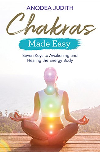Chakras Seven The (Chakras Made Easy: Seven Keys to Awakening and Healing the Energy Body)