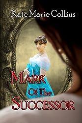 Mark of the Successor: A Novel of Tiadar