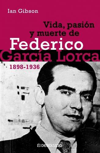 Vida, pasión y muerte de Federico García Lorca (ENSAYO-HISTORIA, Band 26202)