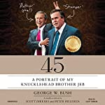 45: A Portrait of My Knucklehead Brother Jeb | Scott Dikkers,Peter Hilleren