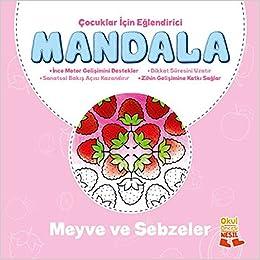 Cocuklar Icin Eglendirici Mandala Meyve Ve Sebzeler Omer Faruk