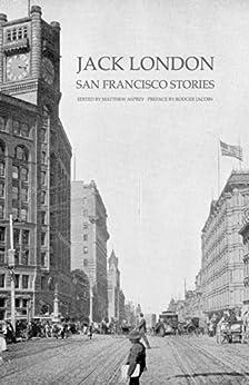 Jack London: San Francisco Stories by [London, Jack]