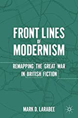 Front Lines of Modernism: Remapping the Great War in British Fiction