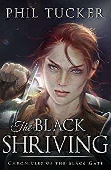 The Black Shriving (Chronicles of the Black Gate Book 2) by [Tucker, Phil]