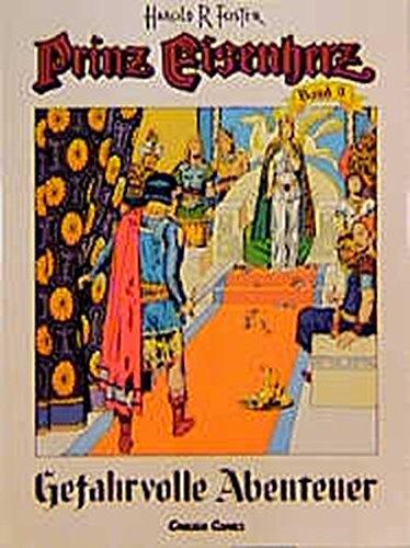 Prinz Eisenherz, Bd.9, Gefahrvolle Abenteuer