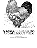 Wyandotte Chickens and All About Them: Chicken Breeds Book 23 (Volume 23)
