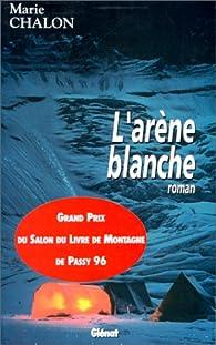 L'Arène Blanche par Marie Chalon