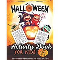 Halloween Activity Book for Kids Ages 4-8: A Fun Kid Workbook Game For Learning, Coloring, Dot To Dot, Mazes, Word Search and More!