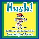 Hush!, Penelope Dyan, 1935630539