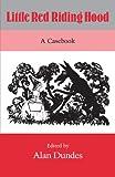 Little Red Riding Hood: A Casebook