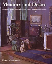 Memory and Desire: Painting in Britain and Ireland at the Turn of the Twentieth Century (British Art & Visual Culture Since 1750: New Readings)