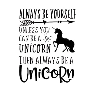 CCI Always Be Yourself Unless You Can Be A Unicorn Decal Vinyl Sticker|Cars Trucks Vans Walls Laptop|Black |7.5 x 5.6 in|CCI2035