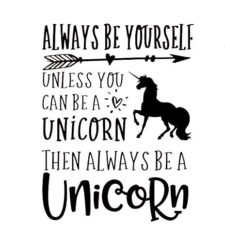 CCI Always Be Yourself Unless You Can Be A Unicorn Decal Vinyl Sticker|Cars Trucks Vans Walls Laptop|Black |7.5 x 5.6 in… 3