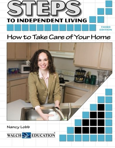 Steps to Independent Living: How to Take Care of Your Home