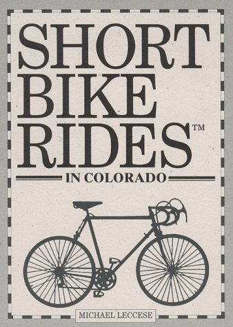 Short Bike Rides in Colorado (Short Bike Rides Series)