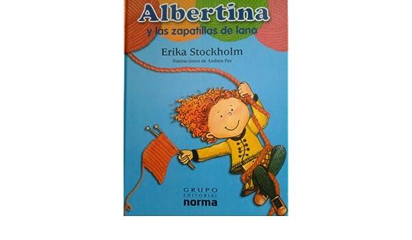 Albertina y las zapatillas de lana: Erika Stockholm, Andrea Paz: 9789972895302: Amazon.com: Books