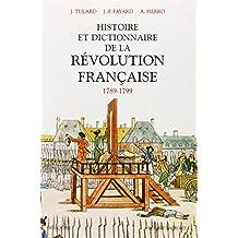Histoire et dictionnaire de la révolution française: 1789-1799