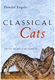 """""""Classical Cats The Rise and Fall of the Sacred Cat"""" av Donald W. Engels"""