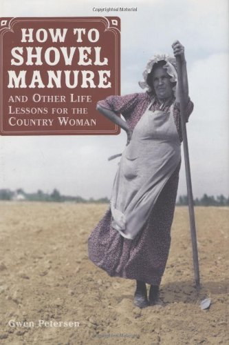 How to Shovel Manure and Other Life Lessons for the Country - Life Lessons Other