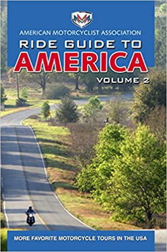 Ama ride guide to america volume 2 more favorite motorcycle tours volume 2 more favorite motorcycle tours in the usa motorcycle journeys series american motorcyclist association 9781884313790 amazon books fandeluxe Choice Image