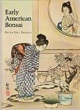 Early American Bonsai, Peter Del Tredici, 1878297007