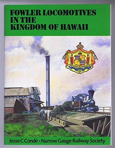 Fowler Locomotives in the Kingdom of Hawaii (Narrow Gauge)