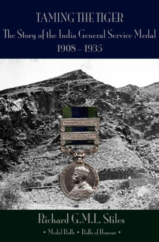 'Taming the Tiger': The Story of the India General Service Medal 1908-1935 pdf