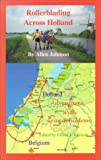 Rollerblading Across Holland, Allen Johnson, 1880675048