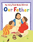Our Father (My Very First Board Book)