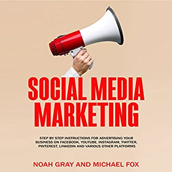 Social Media Marketing: Step by Step Instructions for